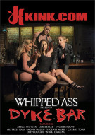 Whipped Ass Presents Dyke Bar Porn Video