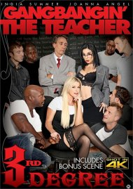 Gangbangin' The Teacherv porn movie from Third Degree Films.