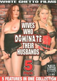 Wives Who Dominate Their Husbands (5 pack) Porn Movie