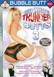 Big White Thunder Butts 3 Porn Movie
