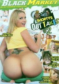 Shortys Outtakes #2 Porn Movie