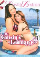 My Cousins A Lesbian Too #3 Porn Movie