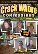 Crack Whore Confessions Vol. 8 Porn Video