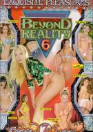 Beyond Reality 6 Porn Video